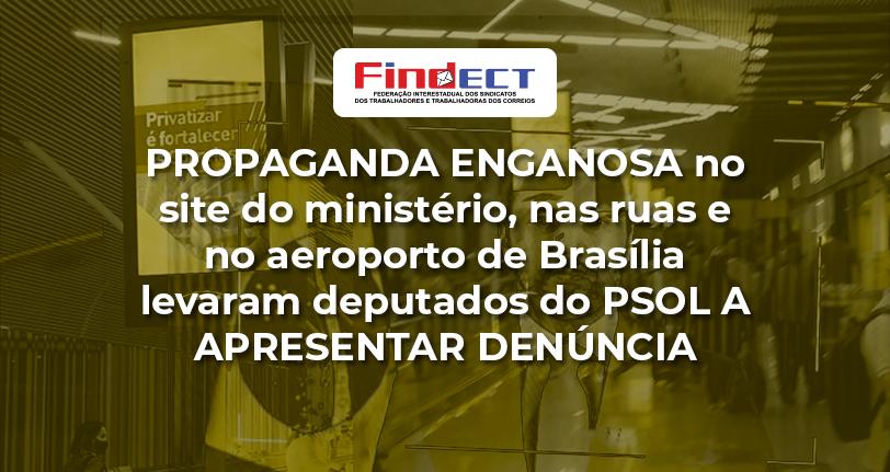 PROPAGANDA MENTIROSA DO GOVERNO CONTRA OS CORREIOS GERA DENÚNCIA À PROCURADORIA DA REPÚBLICA