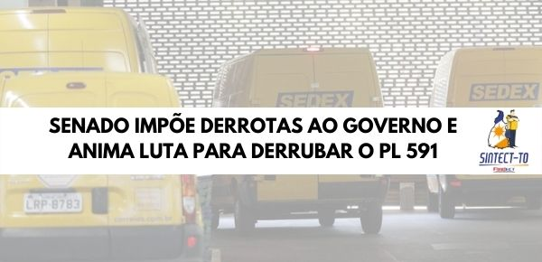SENADO IMPÕE DERROTAS AO GOVERNO E ANIMA LUTA PARA DERRUBAR O PL 591