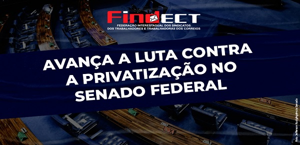 RESUMO DOS TRABALHOS DA COMISSÃO DA FINDECT CONTRA A PRIVATIZAÇÃO DOS CORREIOS